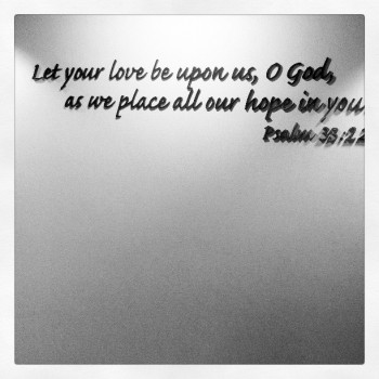 Let your love be upon us oh God, Psalms quote
